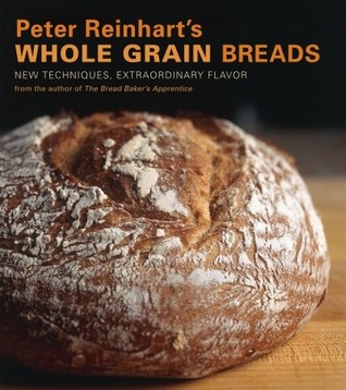 peter reinhart whole grain breads