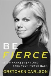 Be Fierce, Gretchen Carlson
