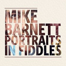 Portrait in Fiddles, Mike Barnett