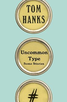 Uncommon Type, Tom Hanks