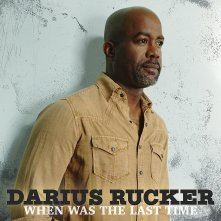 When was the Last time, Darius Rucker