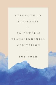 Strength in Stillness Bob Roth