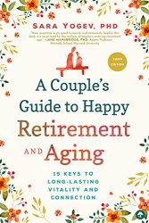 A couples guide to happy retirement and aging