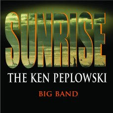 Sunrise The Ken Peplowski Big Band by Ken Peplowski