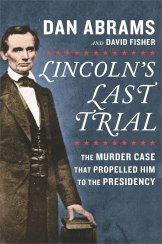Lincoln_s First Trial by Dan Abrams and David Fisher