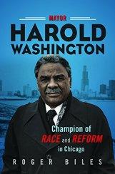 Mayor Harold Washington by Roger Biles