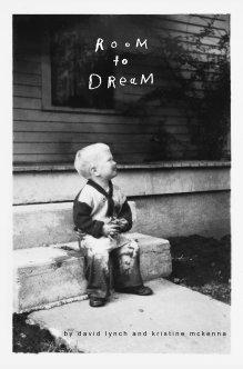 Room to Dream by David Lynch and Kristine McKenna