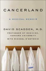 Cancerland A Medical Memoir by Davaid Scadden