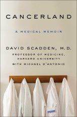 Cancerland A Medical Memoir by Davaid Scadden