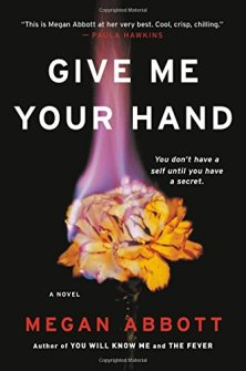 Give Me Your Hand - Megan Abbott