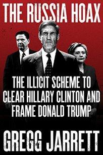 The Russian Hoax by Gregg Jarrett