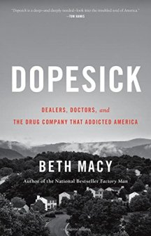 Dopesick Dealers, Doctors, and the Drug Company that Addicted America by Beth Macy