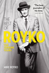 The Best of Royko The Tribune Years by David Royko