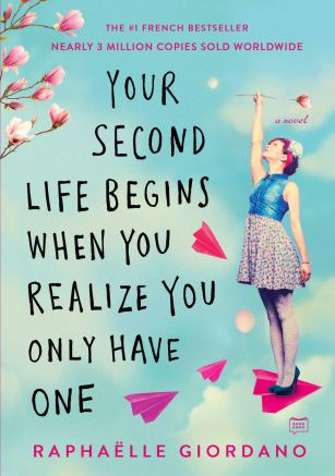 your second life begins when you realize you only have one