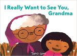 i really want to see you grandma