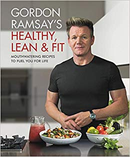 gordon ramsay healthy lean and fit