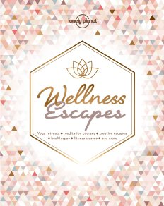 wellness escapes lonely planet