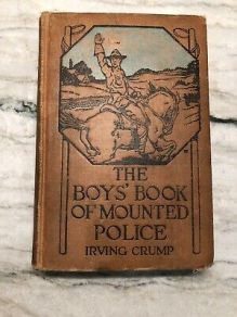 The-Boys'-Book-Of-Mounted-Police-Irving-Crump
